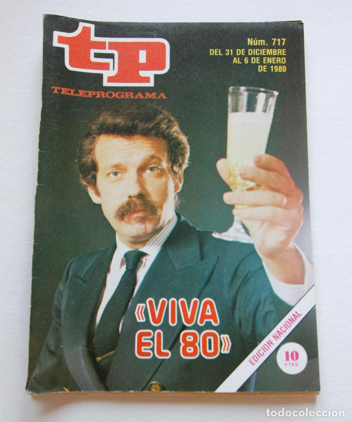 REVISTA TELEPROGRAMA Nº 717- AÑO 1980 - JOSE MARIA IÑIGO - MUY BUEN ESTADO (Coleccionismo - Revistas y Periódicos Modernos (a partir de 1.940) - Revista TP ( Teleprograma ))