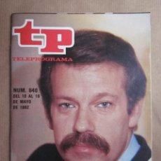 Coleccionismo de Revista Teleprograma: TELEPROGRAMA TP N. 840. JOSE MARIA IÑIGO, DECIAMOS AYER..... Lote 96755627