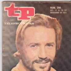 Coleccionismo de Revista Teleprograma: TP TELEPROGRAMA NÚMERO 294, JOSÉ LUÍS PELLICENA, NOVIEMBRE 1971. Lote 98357199