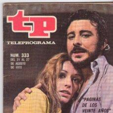 Coleccionismo de Revista Teleprograma: TP TELEPROGRAMA NÚMERO 333, SILVIA TORTOSA Y JUAN DIEGO, ¨PAGINAS DE LOS 20 AÑOS¨, AGOSTO 1972. Lote 98385155