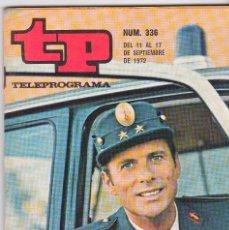 Coleccionismo de Revista Teleprograma: TP TELEPROGRAMA NÚMERO 336, MANUEL GIL EN ¨STOP¨, SEPTIEMBRE 1972. Lote 98385787
