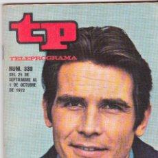 Coleccionismo de Revista Teleprograma: TP TELEPROGRAMA NÚMERO 338, JAMES BROLIN, SEPTIEMBRE OCTUBRE 1972. Lote 98386343