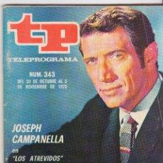 Coleccionismo de Revista Teleprograma: TP TELEPROGRAMA NÚMERO 343, JOSEPH CAMPANELLA EN ¨LOS ATREVIDOS¨, OCTUBRE NOVIEMBRE 1972. Lote 98398235