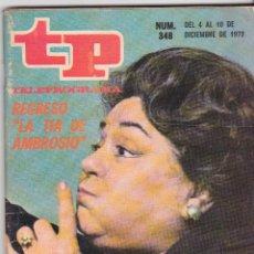 Coleccionismo de Revista Teleprograma: TP TELEPROGRAMA NÚMERO 348, RAFAELA APARICIO ¨EL REGRESO DE LA TIA DE AMBROSIO¨, DICIEMBRE 1972. Lote 98399383