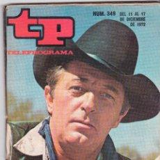 Coleccionismo de Revista Teleprograma: TP TELEPROGRAMA NÚMERO 349, ROBERT MITCHUM, DICIEMBRE 1972. Lote 98399579