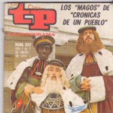 Coleccionismo de Revista Teleprograma: TP TELEPROGRAMA NÚMERO 352, LOS MAGOS DE CRÓNICAS DE UN PUEBLO, ENERO 1973. Lote 98399987
