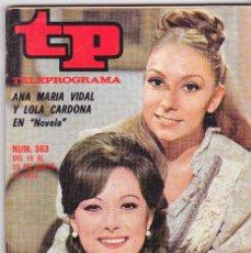 Coleccionismo de Revista Teleprograma: TP TELEPROGRAMA NÚMERO 363, ANA MARÍA VIDAL Y LOLA CARDONA, AVENTURAS DISNEY, MARZO 1973. Lote 98424015