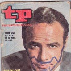 Coleccionismo de Revista Teleprograma: TP TELEPROGRAMA NÚMERO 367, MARLON BRANDON, AVENTURAS DISNEY, ABRIL 1973. Lote 98428339