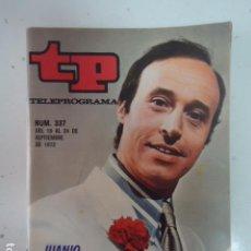 Coleccionismo de Revista Teleprograma: REVISTA TP TELEPROGRAMA Nº 337 JUAN ESPAÑOL. Lote 100038547
