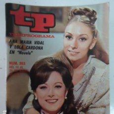 Coleccionismo de Revista Teleprograma: REVISTA TP TELEPROGRAMA Nº 363 ANA MARIA VIDAL Y LOLA CARDONA EN NOVELA. Lote 100039311