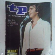 Coleccionismo de Revista Teleprograma: REVISTA TP TELEPROGRAMA Nº 911 SERRAT EN DIRECTO DESDE BENIDORM. Lote 100081331