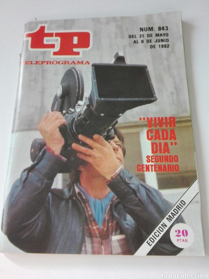TELEPROGRAMA TP NUM 843 JUNIO 1982 (Coleccionismo - Revistas y Periódicos Modernos (a partir de 1.940) - Revista TP ( Teleprograma ))