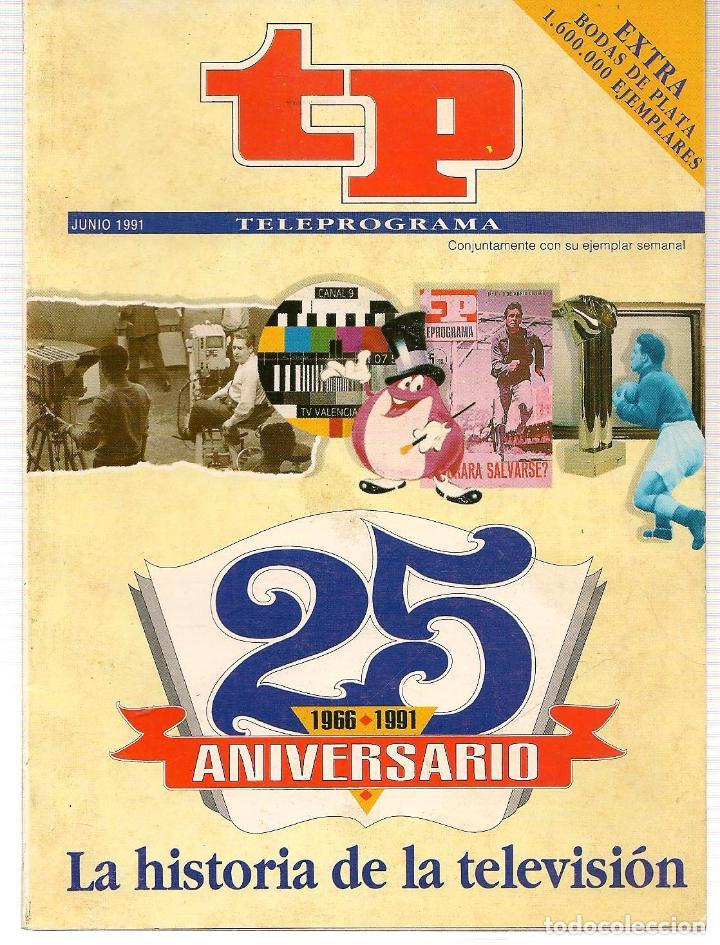 TP. TELEPROGRAMA. 25 ANIVERSARIO. 1966-1991. JULIO 1991.(P/B30) (Coleccionismo - Revistas y Periódicos Modernos (a partir de 1.940) - Revista TP ( Teleprograma ))