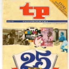 Coleccionismo de Revista Teleprograma: TP. TELEPROGRAMA. 25 ANIVERSARIO. 1966-1991. JULIO 1991.(P/B30). Lote 105607631