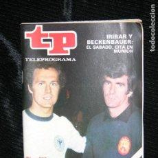 Collezionismo di Rivista Teleprograma: F1 TP TELEPROGRAMA Nº 528 AÑO 1976 IRIBAR Y BECKENBAUER CINTA EN MUNICH. Lote 112079415