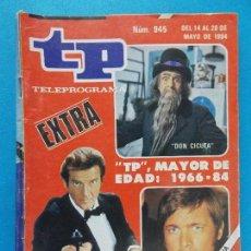Coleccionismo de Revista Teleprograma: TP TELEPROGRAMA Nº 945 - MAYO 1984 - EDICION BARCELONA- EXTRA, TP MAYOR DE EDAD.. R-8533. Lote 113902471