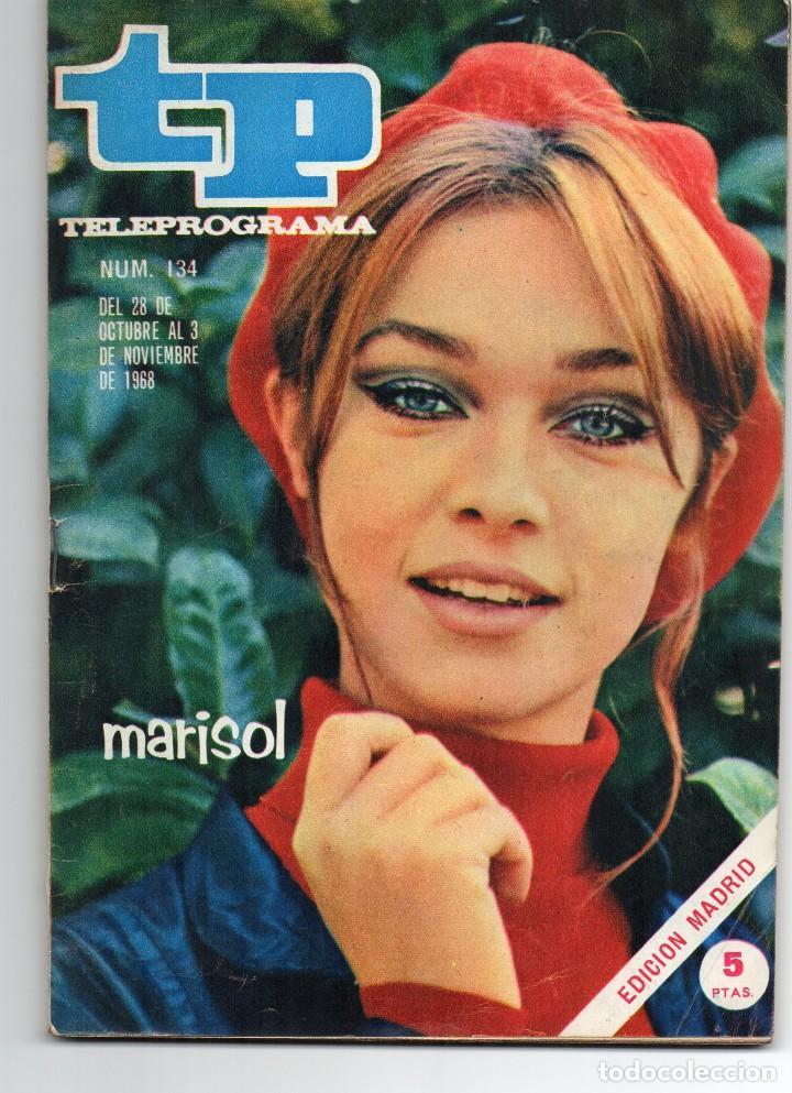 TP 134 NOV. 1968, PORTADA E INTERIOR MARISOL (Coleccionismo - Revistas y Periódicos Modernos (a partir de 1.940) - Revista TP ( Teleprograma ))
