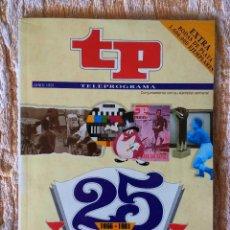 Coleccionismo de Revista Teleprograma: TP TELEPROGRAMA 25 ANIVERSARIO.LA HISTORIA DE LA TELEVISIÓN.JUNIO 1991. Lote 118333679