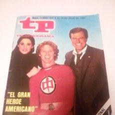Coleccionismo de Revista Teleprograma: REVISTA TP N1005 ,«EL GRAN HÉROE AMERICANO» AÑO 1985. Lote 197159317