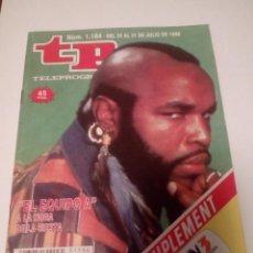 Coleccionismo de Revista Teleprograma: REVISTA TP N'1164, «EL EQUIPO A» A LA HORA DE LA SIESTA.AÑO 1988.. Lote 121636854