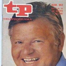 Coleccionismo de Revista Teleprograma: REVISTA TP -TELEPROGRAMA Nº853 1982 BENNY HILL . Lote 122691119