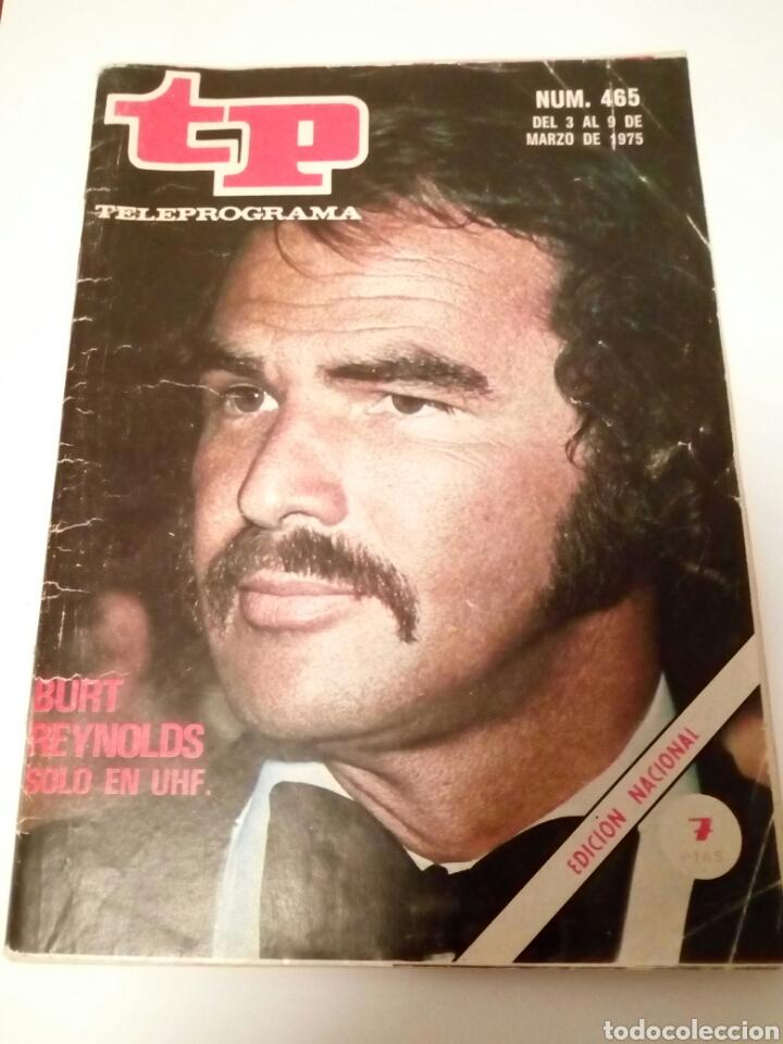 REVISTA TP N'465 BURT REYNOLDS SOLO EN UHF. AÑO 1975 (Coleccionismo - Revistas y Periódicos Modernos (a partir de 1.940) - Revista TP ( Teleprograma ))
