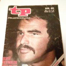 Coleccionismo de Revista Teleprograma: REVISTA TP N'465 BURT REYNOLDS SOLO EN UHF. AÑO 1975. Lote 122727026