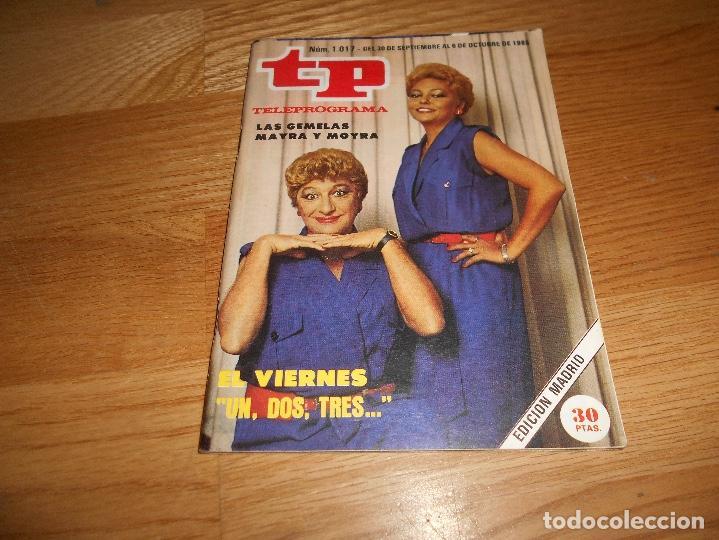 REVISTA TP TELEPROGRAMA Nº 1017 10/85 MAYRA GOMEZ UN DOS TRES (Coleccionismo - Revistas y Periódicos Modernos (a partir de 1.940) - Revista TP ( Teleprograma ))