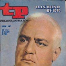 Coleccionismo de Revista Teleprograma: REVISTA TP TELEPROGRAMA Nº 148 RAYMOND BURR. Lote 128552667