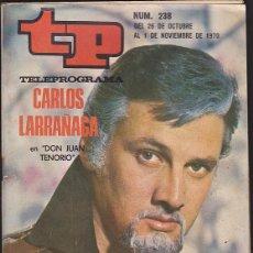 Coleccionismo de Revista Teleprograma: REVISTA TP TELEPROGRAMA Nº 238 CARLOS LARRAGAÑA. Lote 128552951