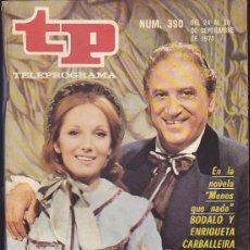 Coleccionismo de Revista Teleprograma: REVISTA TP TELEPROGRAMA Nº 390 JOSE BODALO Y ENRIQUETA CARBALLEIRA . Lote 128553383