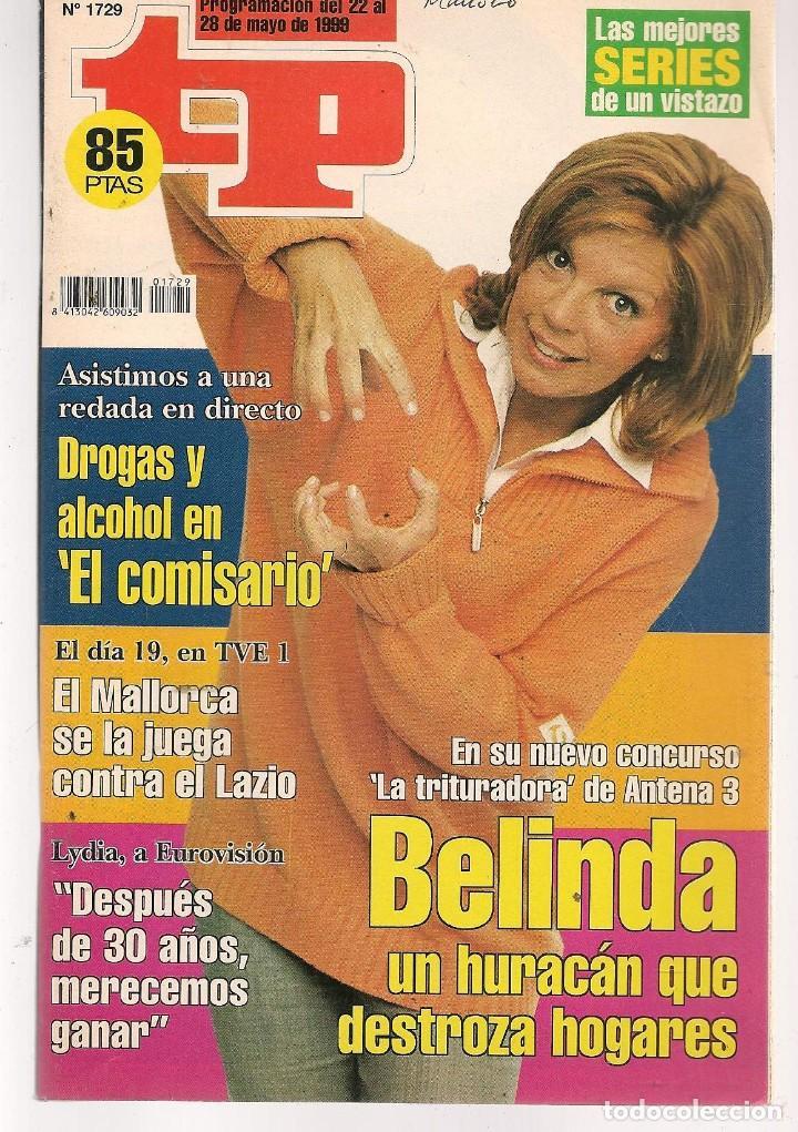 TP. TELEPROGRAMA. Nº 1729. 22 MAYO 1999. (P/C33) (Coleccionismo - Revistas y Periódicos Modernos (a partir de 1.940) - Revista TP ( Teleprograma ))