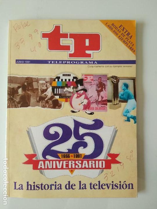 REVISTA TP TELEPROGRAMA JUNIO 1991 25 ANIVERSARIO 1966 - 1991 (Coleccionismo - Revistas y Periódicos Modernos (a partir de 1.940) - Revista TP ( Teleprograma ))
