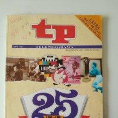 Coleccionismo de Revista Teleprograma: REVISTA TP TELEPROGRAMA JUNIO 1991 25 ANIVERSARIO 1966 - 1991. Lote 132170902
