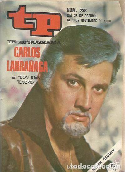 TP - TELEPROGRAMA Nº 238 - CARLOS LARRAÑAGA 26 OCT AL 1 NOV 1970 (Coleccionismo - Revistas y Periódicos Modernos (a partir de 1.940) - Revista TP ( Teleprograma ))