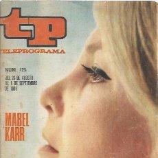 Coleccionismo de Revista Teleprograma: TP - TELEPROGRAMA Nº 125 - MABEL KARR 26 AGO AL 1 SEP 1968 -REF-GIMPAJOLUCRUCAROJA. Lote 132291658