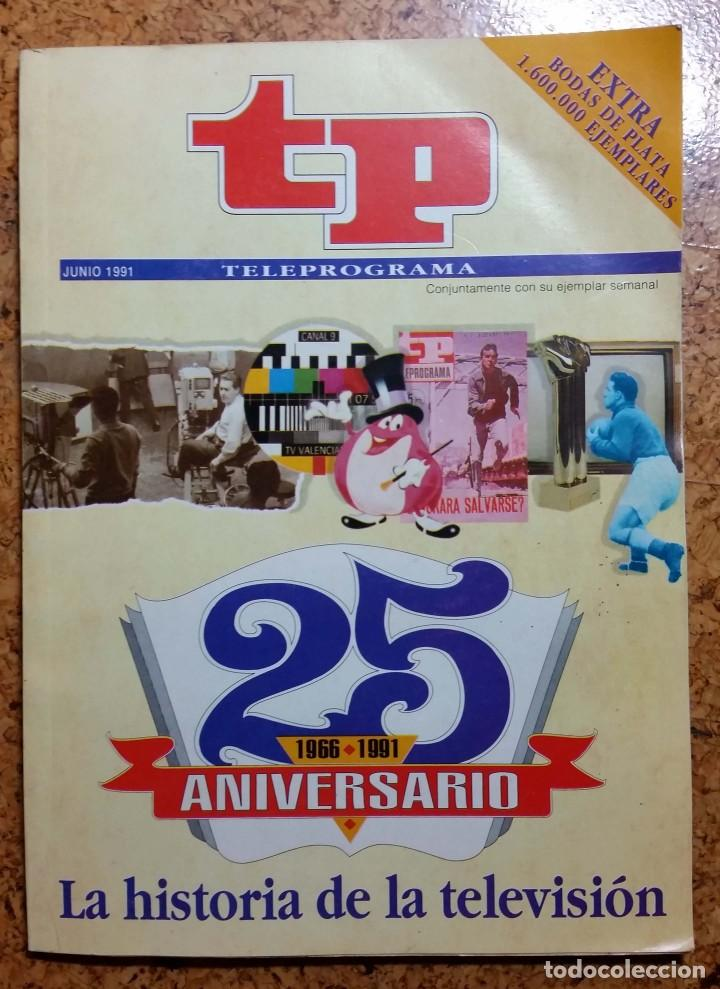 TP TELEPROGRAMA EXTRA 25 ANIVERSARIO BODAS DE PLATA 1966 - 1991 (Coleccionismo - Revistas y Periódicos Modernos (a partir de 1.940) - Revista TP ( Teleprograma ))