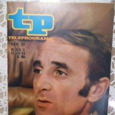 Coleccionismo de Revista Teleprograma: REVISTA TP TELEPROGRAMA Nº 93 CHARLES AZNAVOUR- DIFICIL DE CONSEGUIR. Lote 133579966
