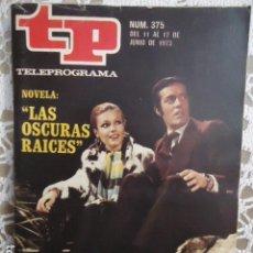 Coleccionismo de Revista Teleprograma: REVISTA TP TELEPROGRAMA Nº 375 LAS OSCURAS RAICES. Lote 133849862