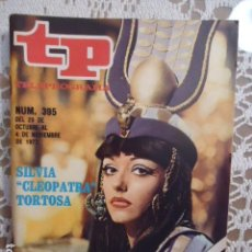 Coleccionismo de Revista Teleprograma: REVISTA TP TELEPROGRAMA Nº 395 SILVIA TORTOSA CLEOPATRA. Lote 133851282