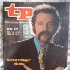 Coleccionismo de Revista Teleprograma: REVISTA TP TELEPROGRAMA Nº 470 DIRECTISIMO. Lote 133957778