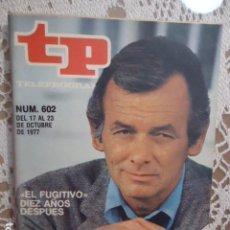 Coleccionismo de Revista Teleprograma: REVISTA TP TELEPROGRAMA Nº 602 EL FUGITIVO. Lote 133964338