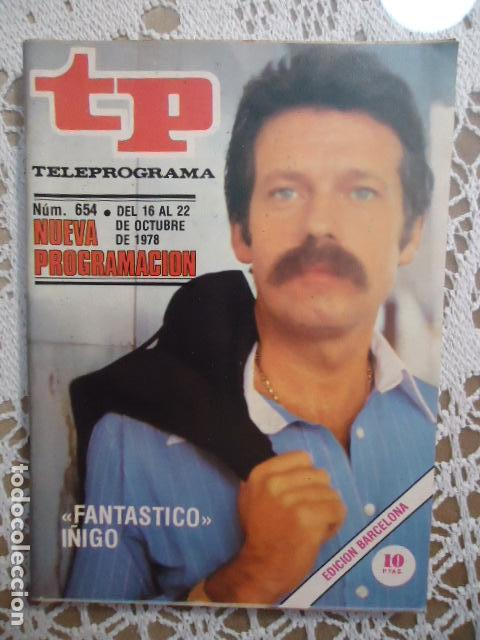 REVISTA TP TELEPROGRAMA Nº 654 FANTASTICO IÑIGO (Coleccionismo - Revistas y Periódicos Modernos (a partir de 1.940) - Revista TP ( Teleprograma ))