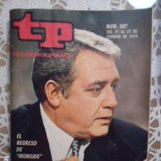 Coleccionismo de Revista Teleprograma: REVISTA TP TELEPROGRAMA Nº 307 EL REGRESO DE IRONSIDE. Lote 133843298