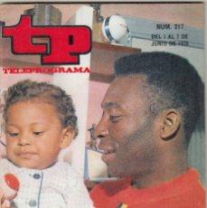 Coleccionismo de Revista Teleprograma: REVISTA TP TELEPROGRAMA Nº 217 AÑO 1970. EL MUNDIAL DE FUTBOL EN LA TV. PELE. . Lote 134025478