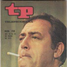 Coleccionismo de Revista Teleprograma: REVISTA TP TELEPROGRAMA Nº 250 AÑO 1971. VUELVE IRONSIDE. ADIOS A CLARK GABLE.LA MUÑECA FRANCE GALL.. Lote 134091914