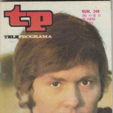 Coleccionismo de Revista Teleprograma: REVISTA TP TELEPROGRAMA Nº 249 AÑO 1971. RAPHAEL . Lote 134091986