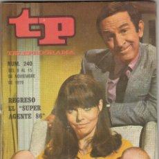 Coleccionismo de Revista Teleprograma: REVISTA TP TELEPROGRAMA Nº 240 AÑO 1970. REGRESO EL SUPER AGENTE 86. DE URTAIN A DON JUAN.. Lote 134092290