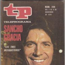 Coleccionismo de Revista Teleprograma: REVISTA TP TELEPROGRAMA Nº 239 AÑO 1970. SANCHO GRACIA, LOS TRES MOSQUETEROS. . Lote 134092434