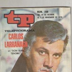 Coleccionismo de Revista Teleprograma: REVISTA TP TELEPROGRAMA Nº 239 AÑO 1970. CARLOS LARRAÑAGA, DON JUAN TENORIO. MARIA LUISA MERLO.. Lote 134092562